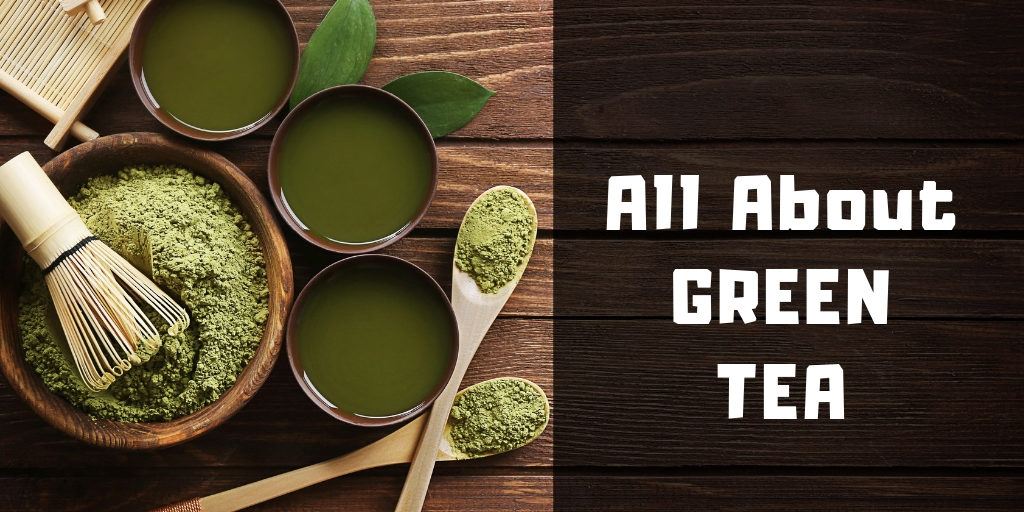 All About GREEN TEA by udyan