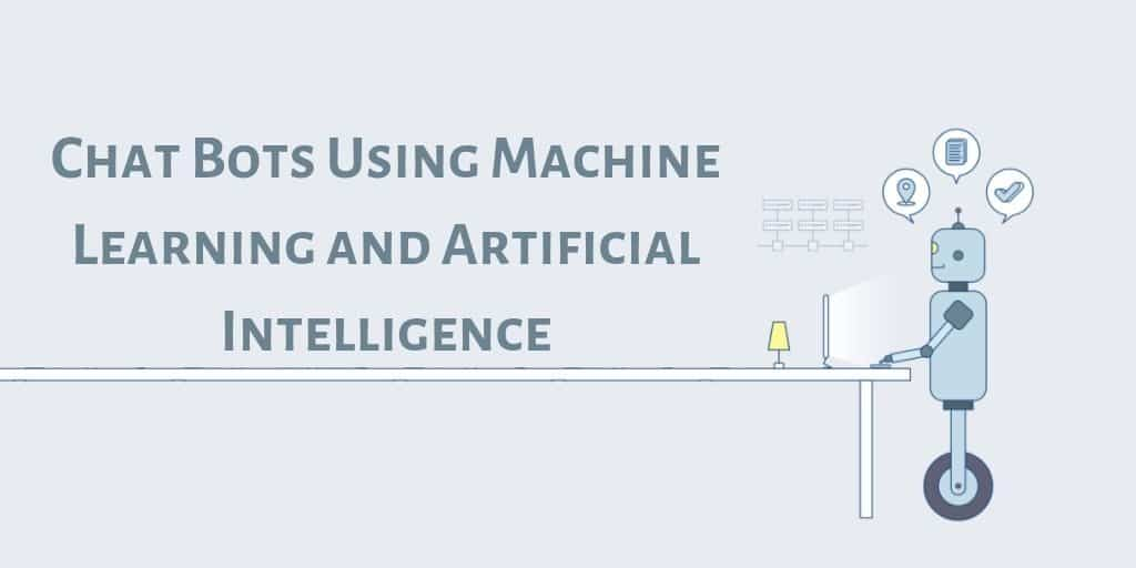 ChatBots Using Machine Learning and Artifitial Intelligence