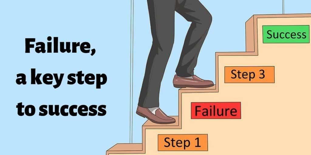 Failure, a key step to success