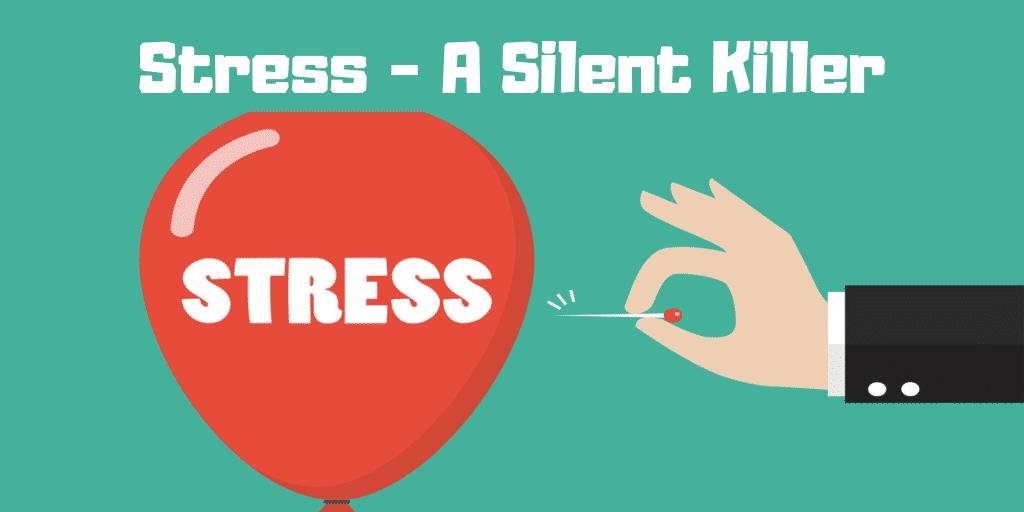 Stress - A Silent Killer