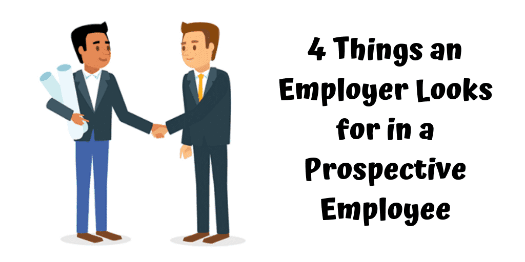 Things an Employer Looks for in a Prospective Employee