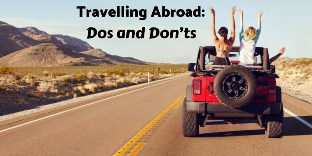 Travelling Abroad_ Dos and Don'ts