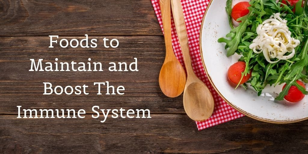 Foods to Maintain and Boost The Immune System