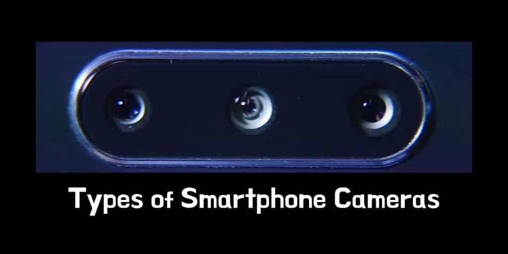 Types of Smartphone Cameras