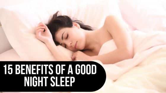 15 BENEFITS OF A GOOD NIGHT SLEEP