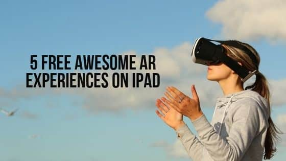 5 Free Awesome AR Experiences on iPad