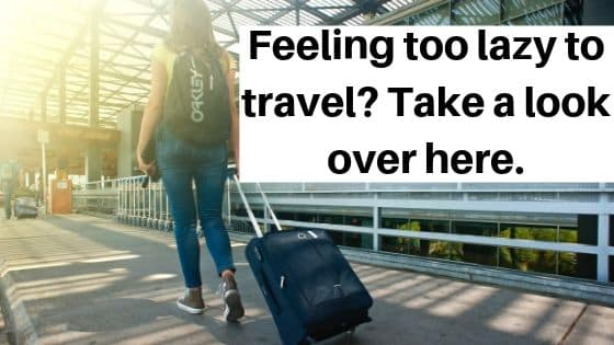 Feeling too lazy to travel?? Take a look over here.