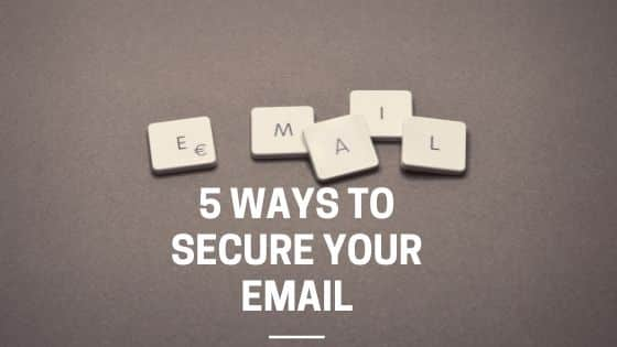 5 ways to secure your email