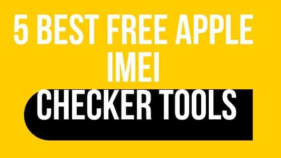 5 BEST FREE APPLE IMEI CHECKER TOOLS