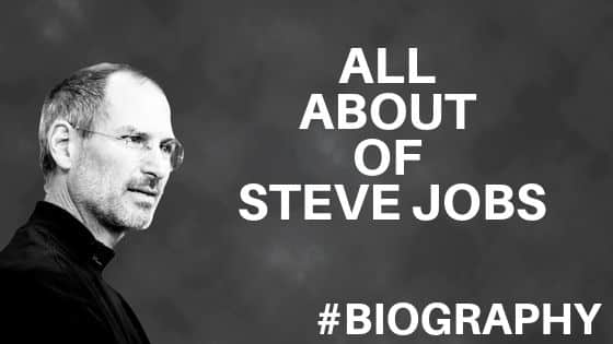All about of Steve jobs | Biography