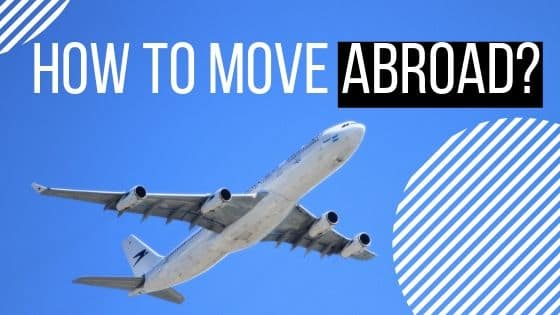How to move abroad?