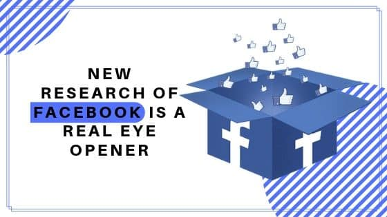 New Research of Facebook is a Real Eye Opener