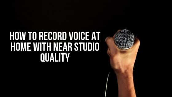 How to record voice at home with near studio quality