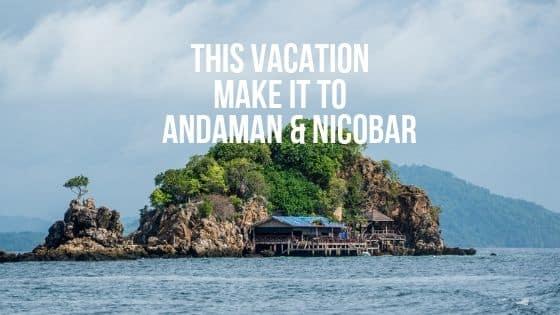This vacation make it to Andaman & Nicobar