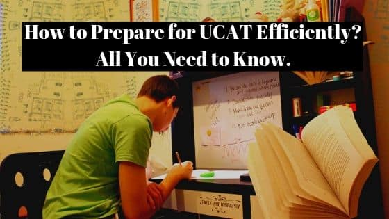 How to Prepare for UCAT Efficiently? All You Need to Know.