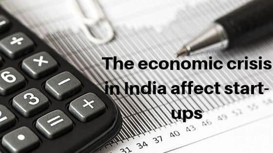 The economic crisis in India affect start-ups