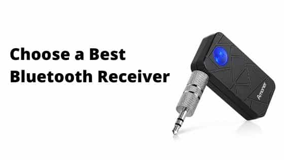 Choose a Best Bluetooth Receiver