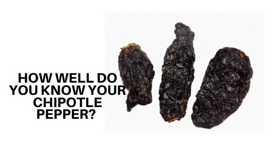 How Well Do You Know Your Chipotle Pepper?